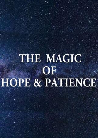 The Magic Of Hope And Patience