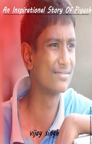 An Inspirational Story Of Piyush