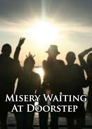Ch7 Misery Waiting At Doorstep