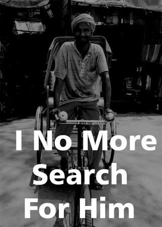 I No More Search For Him