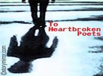 To Heartbroken Poets